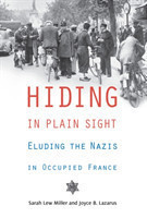 Hiding in Plain Sight Eluding the Nazis in Occupied France