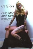 Poor Little Bitch Girl Unapologetic Memoirs from the Queen of Raunchy Rock 'n' Roll