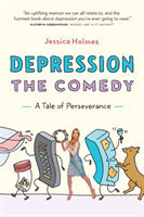 Depression the Comedy A Tale of Perseverance