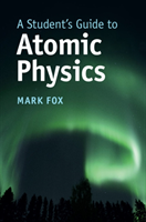 Student's Guide to Atomic Physics