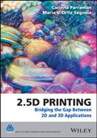 2.5D Printing Bridging the Gap Between 2D and 3D Applications