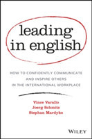 Leading in English How to Confidently Communicate and Inspire Others in the International Workplace
