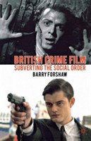 British Crime Film Subverting the Social Order