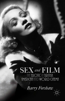 Sex and Film The Erotic in British, American and World Cinema