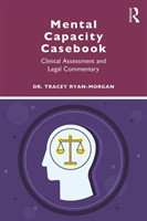 Mental Capacity Casebook Clinical Assessment and Legal Commentary