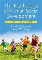 The Psychology of Human Social Development From Infancy to Adolescence