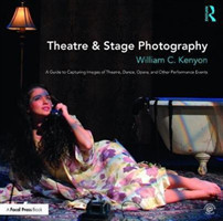 Theatre & Stage Photography A Guide to Capturing Images of Theatre, Dance, Opera, and Other Performance Events
