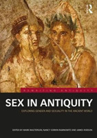Sex in Antiquity Exploring Gender and Sexuality in the Ancient World