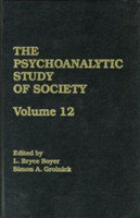 The Psychoanalytic Study of Society, V. 12 Essays in Honor of George Devereux