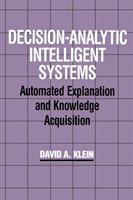 Decision-Analytic Intelligent Systems Automated Explanation and Knowledge Acquisition