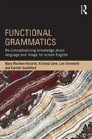 Functional Grammatics Re-Conceptualizing Knowledge About Language and Image for School English
