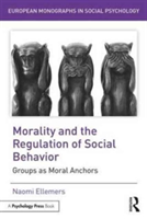 Morality and the Regulation of Social Behavior Groups as Moral Anchors