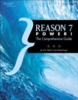 Reason 7 Power! The Comprehensive Guide