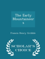 The Early Mountaineers - Scholar's Choice Edition