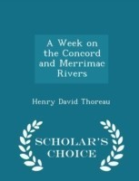 A Week on the Concord and Merrimac Rivers - Scholar's Choice Edition