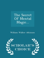 The Secret of Mental Magic... - Scholar's Choice Edition