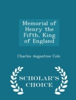 Memorial of Henry the Fifth, King of England - Scholar's Choice Edition
