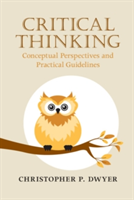 Critical Thinking Conceptual Perspectives and Practical Guidelines