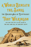 World Beneath the Sands - The Golden Age of Egyptology