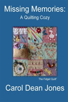 Missing Memories: A Quilting Cozy