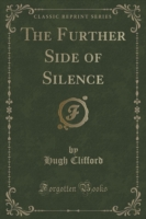 The Further Side of Silence (Classic Reprint)