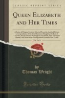 Queen Elizabeth and Her Times, Vol. 2 of 2