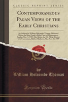 Contemporaneous Pagan Views of the Early Christians