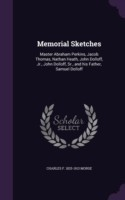 Memorial Sketches Master Abraham Perkins, Jacob Thomas, Nathan Heath, John Dolloff, Jr., John Dolloff, Sr., and His Father, Samuel Dolloff
