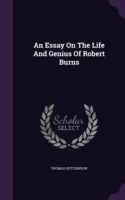 An Essay on the Life and Genius of Robert Burns