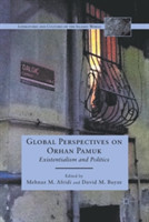 Global Perspectives on Orhan Pamuk Existentialism and Politics