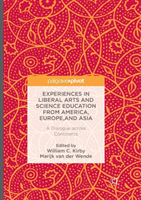 Experiences in Liberal Arts and Science Education from America, Europe, and Asia A Dialogue Across Continents