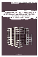New Media and the Transformation of Postmodern American Literature From Cage to Connection