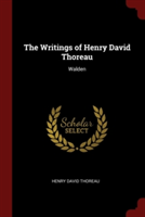 The Writings of Henry David Thoreau Walden