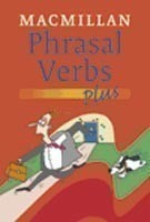 Macmillan Dictionary of Phrasal Verbs Plus