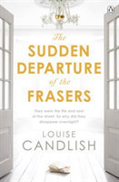 The Sudden Departure of the Frasers The addictive thriller from the bestselling author of Our House