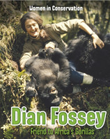 Dian Fossey Friend to Africa's Gorillas