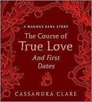 The Course of True Love (and First Dates) A Magnus Bane Story