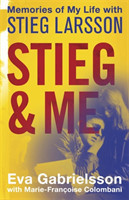 Stieg and Me Memories of my Life with Stieg Larsson