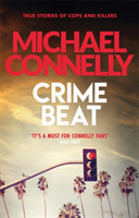 Crime Beat Stories Of Cops And Killers