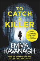 To Catch a Killer Enter the mind of a murderer and you may never get out