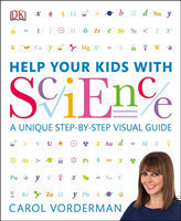 Help Your Kids with Science A Unique Step-by-Step Visual Guide