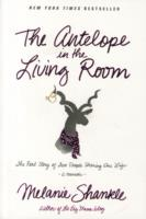 The Antelope in the Living Room The Real Story of Two People Sharing One Life