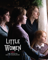 Little Women: The Official Movie Companion