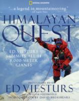 Himalayan Quest Ed Viesturs Summits All Fourteen 8,000-Meter Giants