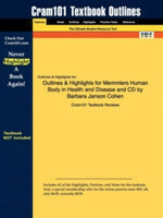 Outlines & Highlights for Memmlers Human Body in Health and Disease by Barbara Janson Cohen