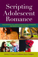 Scripting Adolescent Romance Adolescents Talk about Romantic Relationships and Media's Sexual Scripts