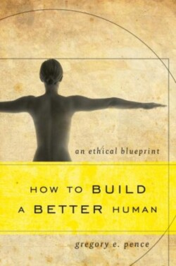 How to Build a Better Human