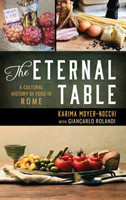 The Eternal Table A Cultural History of Food in Rome