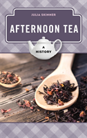 Afternoon Tea A History