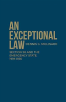 An Exceptional Law Section 98 and the Emergency State, 1919-1936